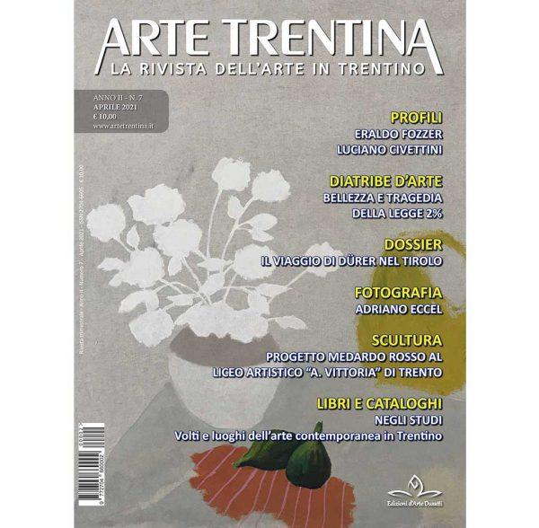 Arte Trentina - N. 07 Aprile 2021