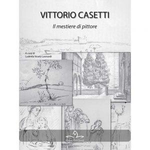 Vittorio Casetti. Il mestiere di pittore