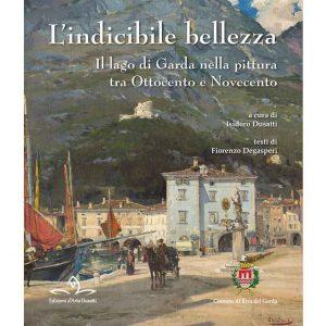 L'indicibile bellezza - Il lago di Garda tra Ottocento e Novecento